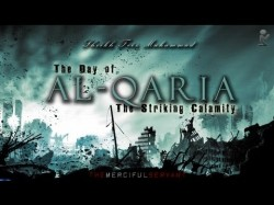 The Horrors of the Day of Al-Qaria [The Striking Calamity]