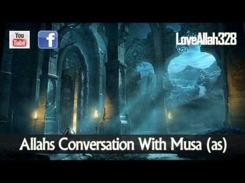 Allahs Conversation With Musa (as)