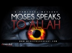 Moses (as) Speaks to Allah