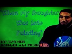 """""""When My Daughter Was Into Painting"""" – FUNNY – Ustadh Nouman Ali Khan"""