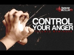 Control Your Anger -Islamic Reminder