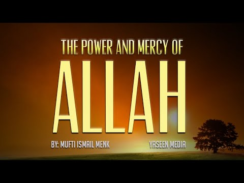 The Power And Mercy of Allah