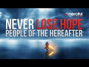 NEVER LOSE HOPE – People of The Hereafter