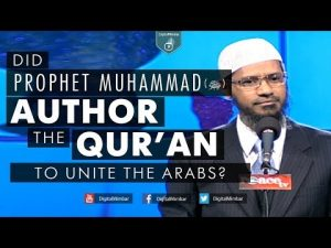 Did Prophet Muhammad (ﷺ) Author the Qur'an to Unite the Arabs? – Dr Zakir Naik