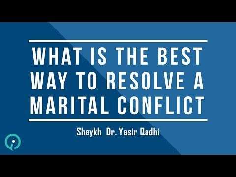 What Is The Best Way To Resolve A Marital Conflict? – Shaykh Dr. Yasir Qadhi
