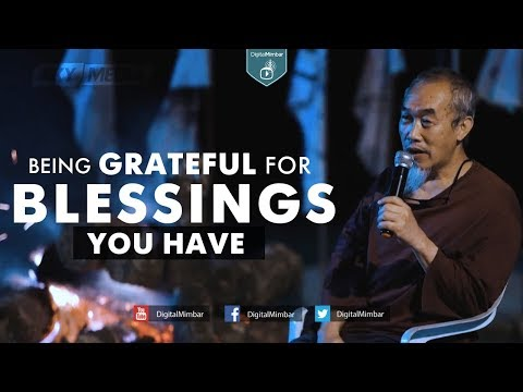 Being Grateful of the Blessings you Have   Campfire Tazkirah – Sheikh Hussain Yee
