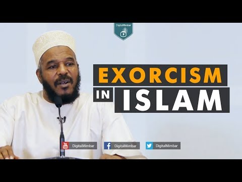 Exorcism in Islam – Dr Bilal Philips