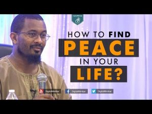 How to find PEACE in your Life? – Kamal El Mekki