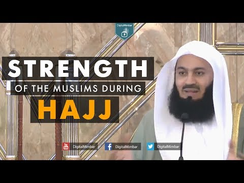 Strength of the Muslims during Hajj – Mufti Menk
