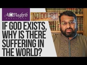 If God Exists, Why is There Suffering in the World? | Yasir Qadhi | No Doubt